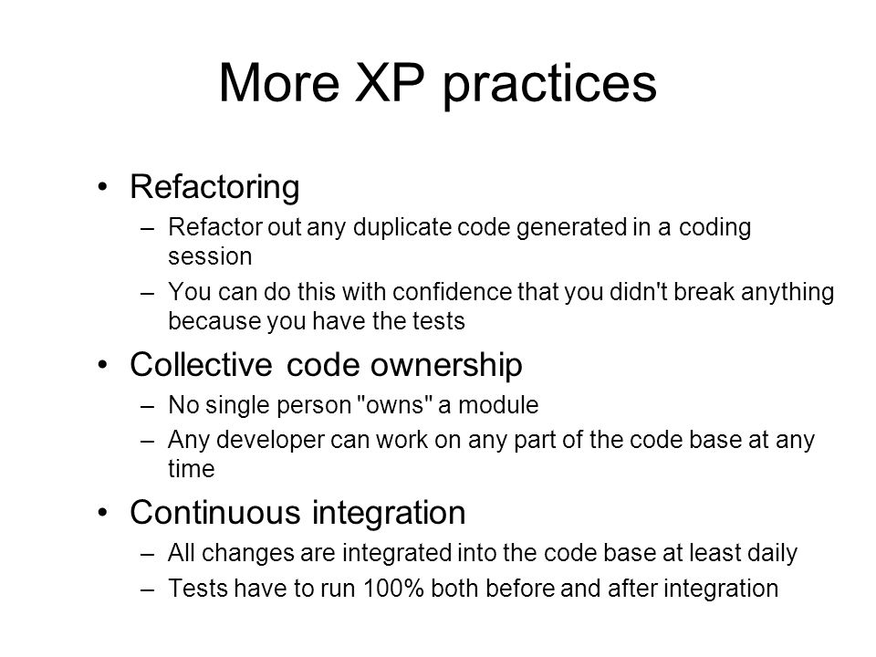 More XP practices Refactoring Collective code ownership