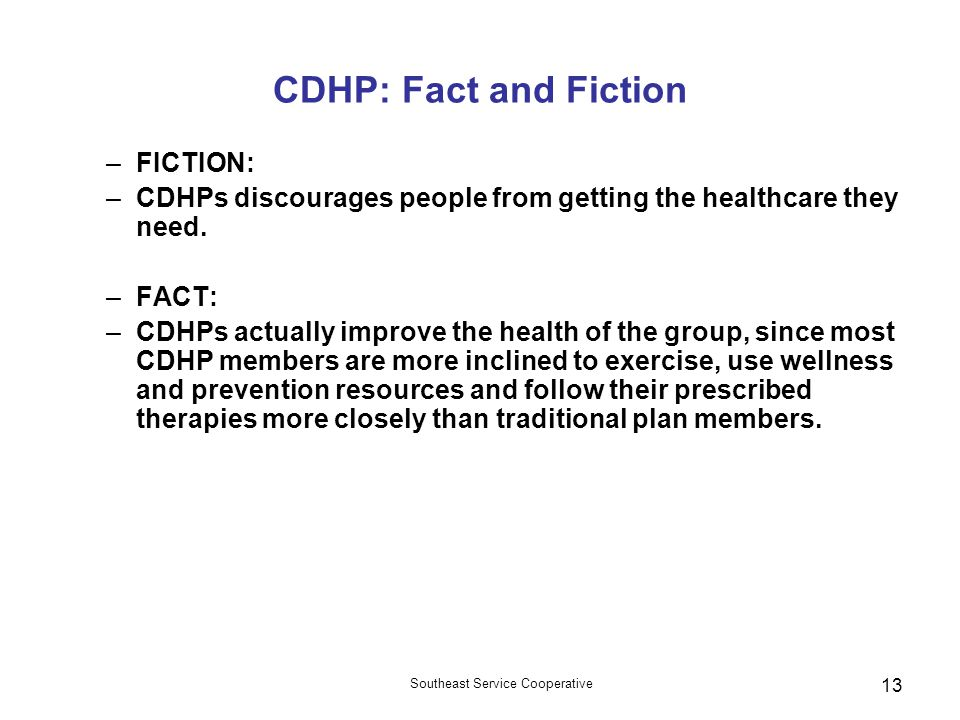 CDHP: Fact and Fiction FICTION: