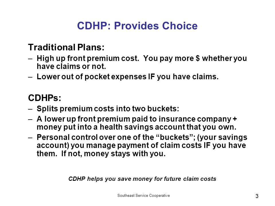 CDHP helps you save money for future claim costs