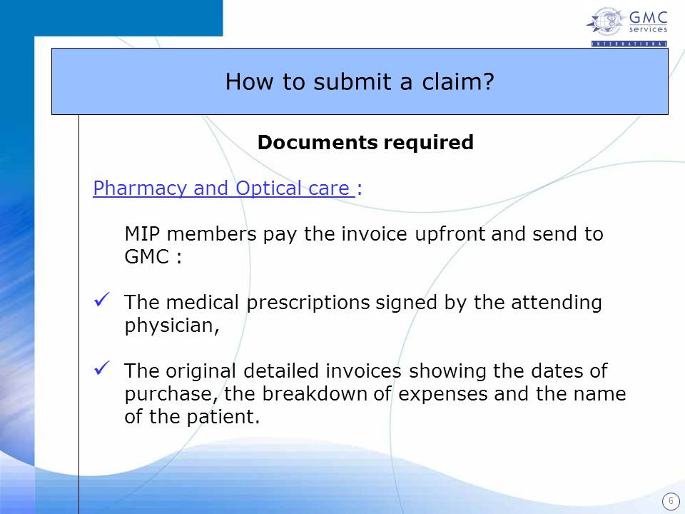 How to submit a claim Documents required Pharmacy and Optical care :