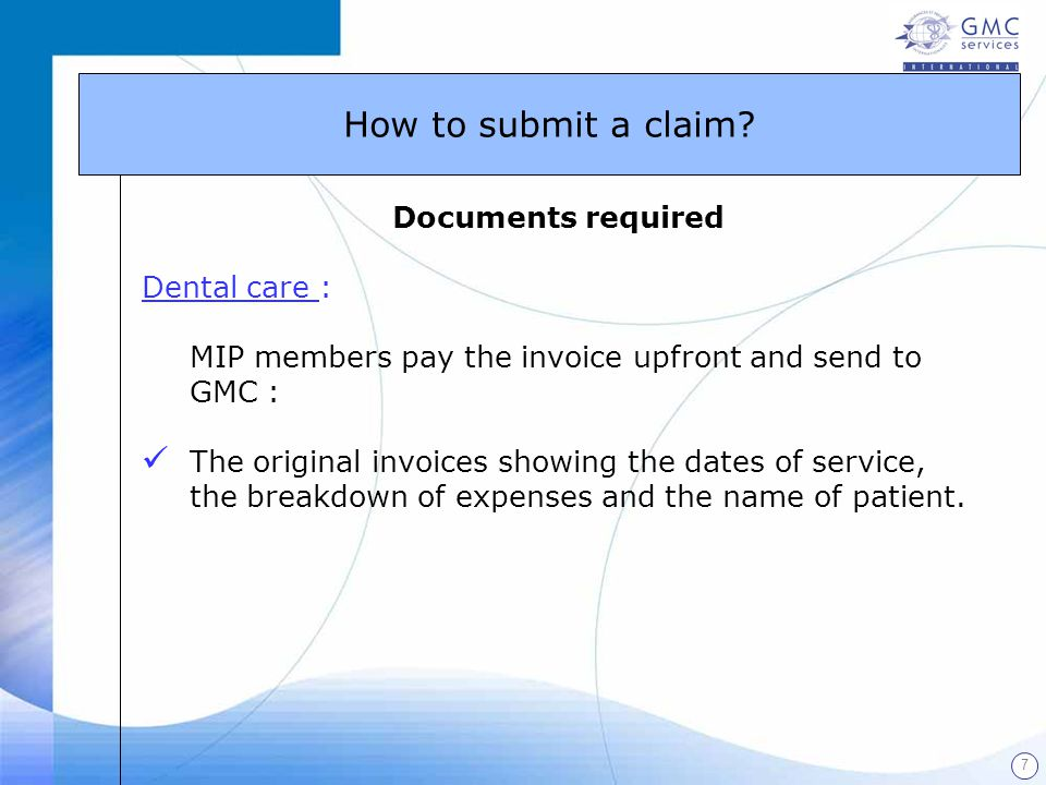 How to submit a claim Documents required Dental care :