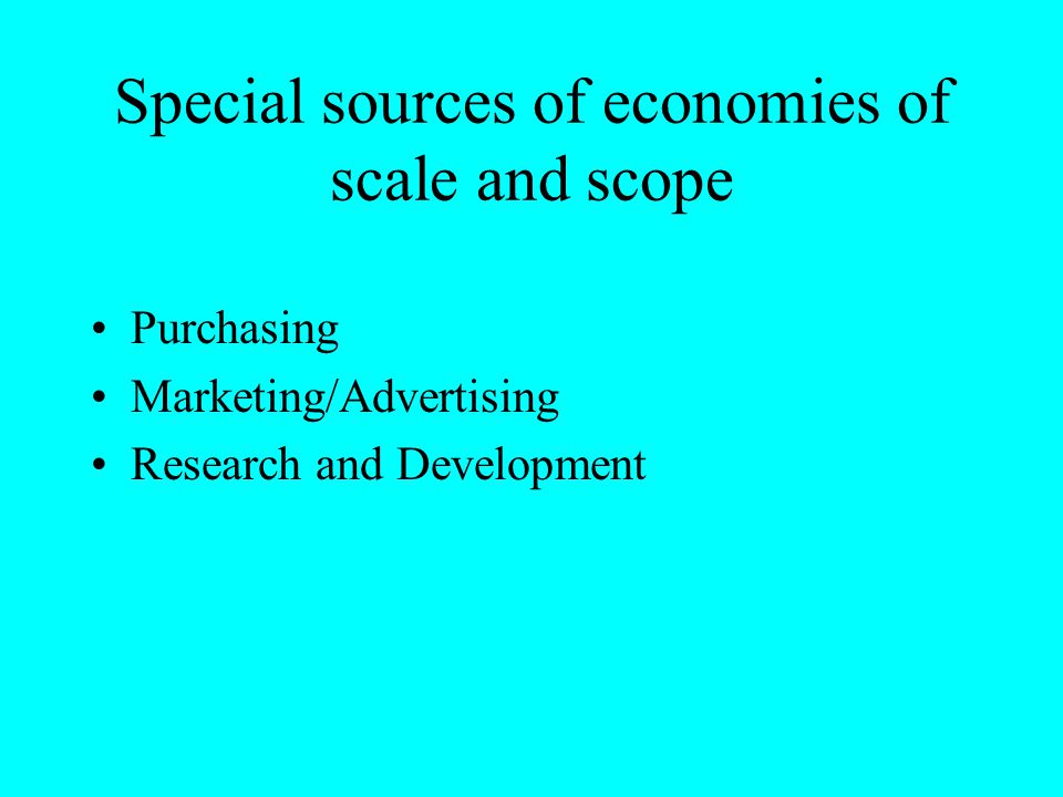 Special sources of economies of scale and scope