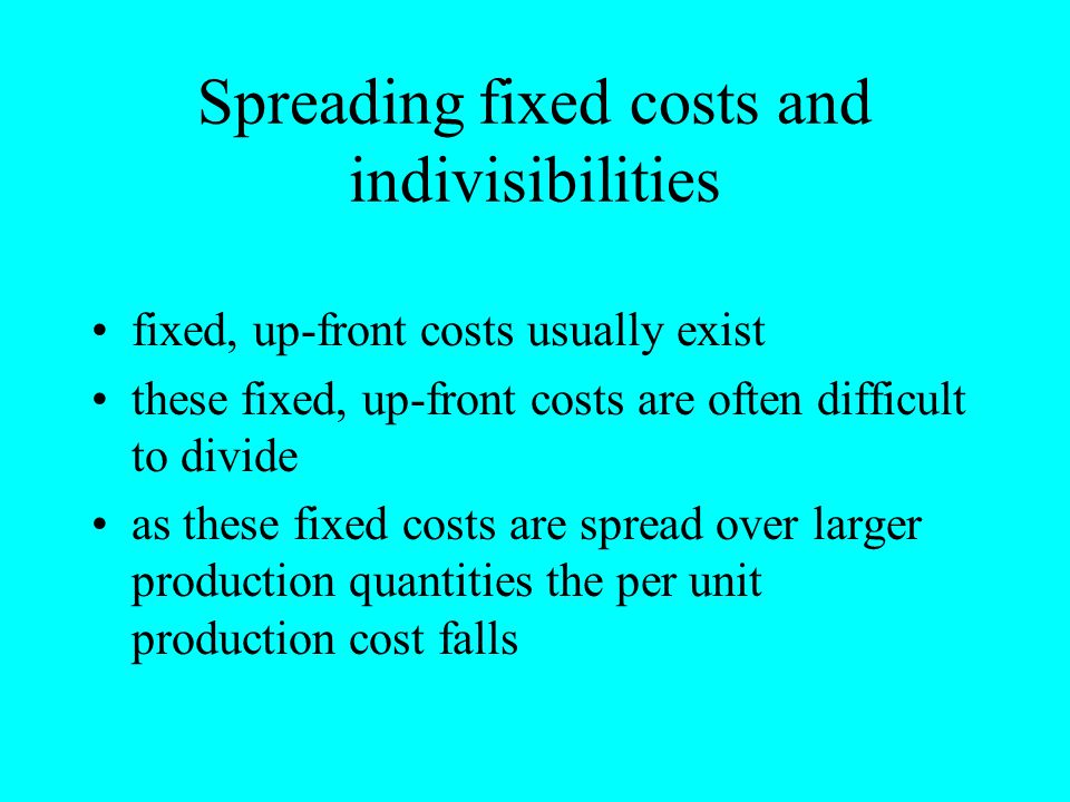 Spreading fixed costs and indivisibilities