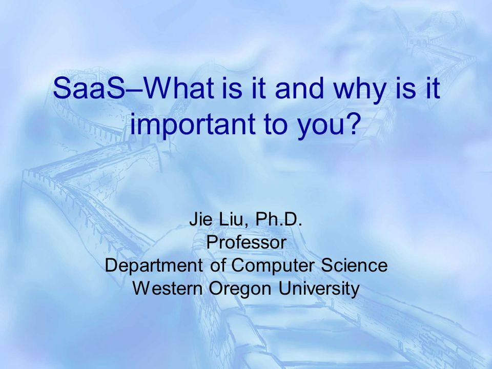SaaS–What is it and why is it important to you