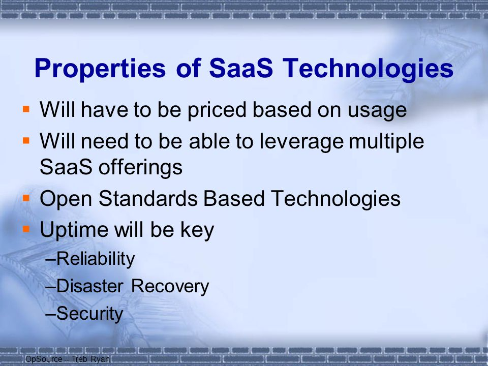 Properties of SaaS Technologies