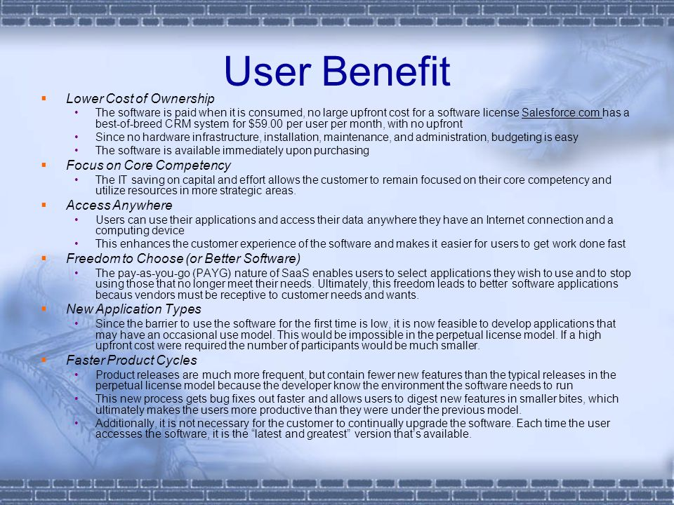 User Benefit Lower Cost of Ownership Focus on Core Competency
