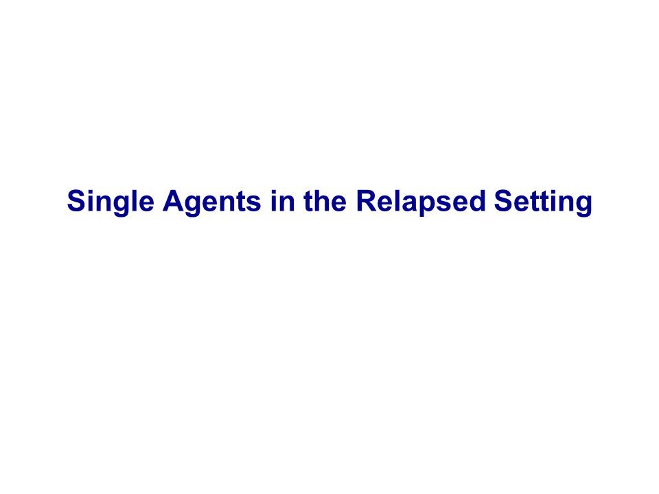 Single Agents in the Relapsed Setting