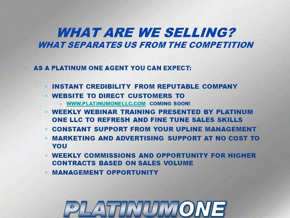 WHAT ARE WE SELLING WHAT SEPARATES US FROM THE COMPETITION