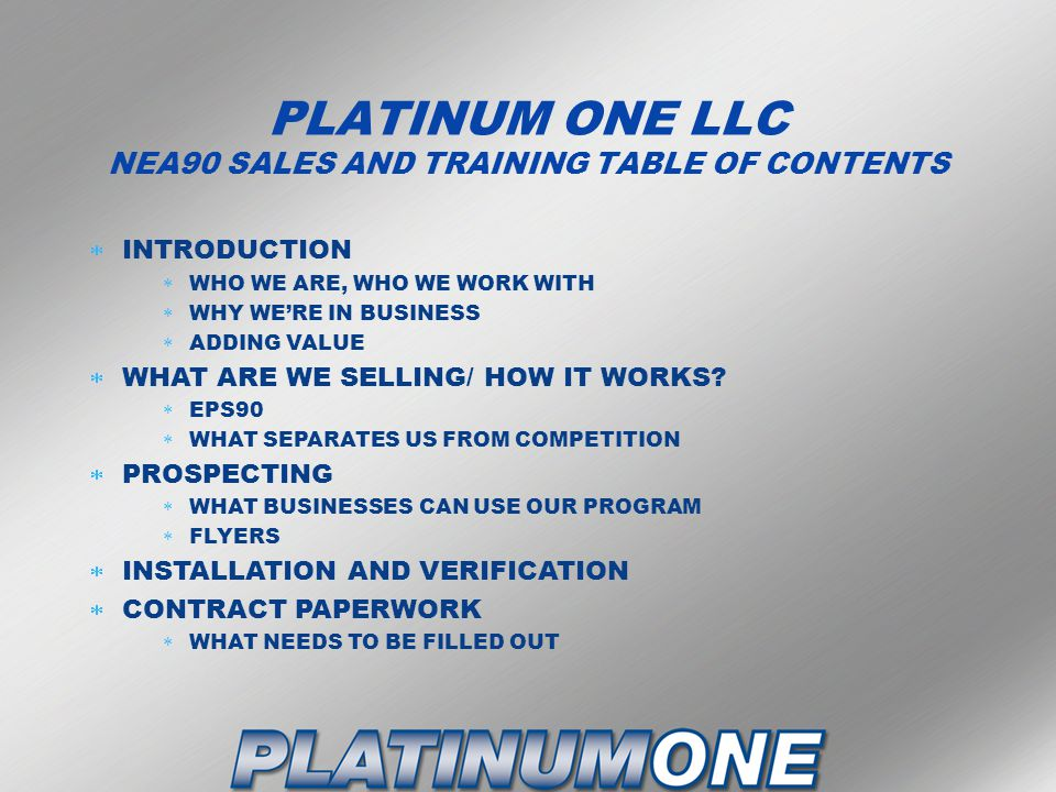 PLATINUM ONE LLC NEA90 SALES AND TRAINING TABLE OF CONTENTS