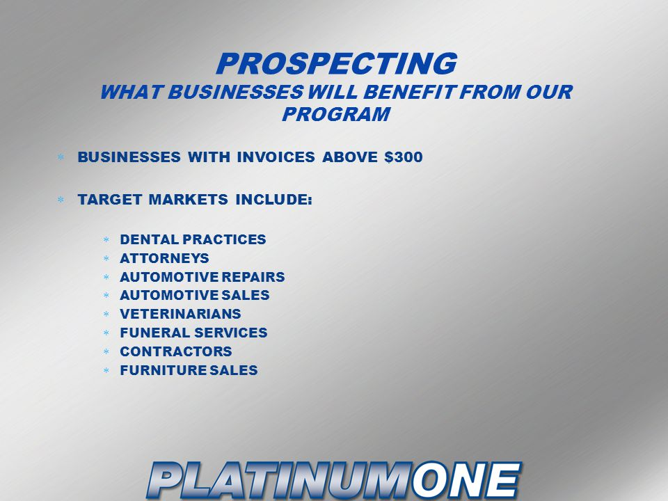 PROSPECTING WHAT BUSINESSES WILL BENEFIT FROM OUR PROGRAM