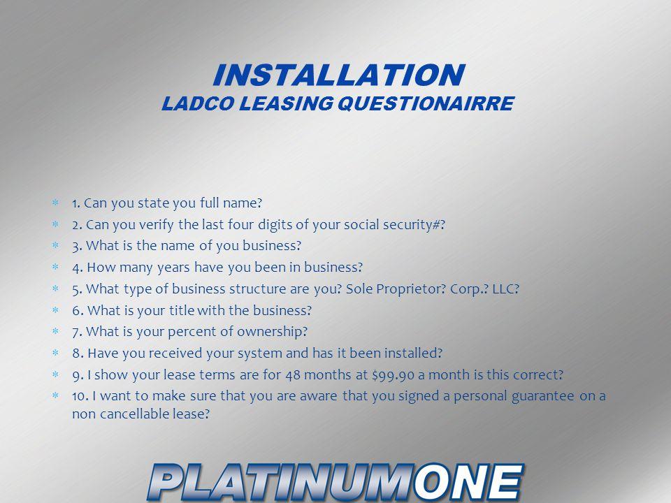INSTALLATION LADCO LEASING QUESTIONAIRRE
