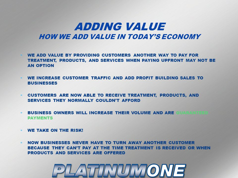 ADDING VALUE HOW WE ADD VALUE IN TODAY'S ECONOMY