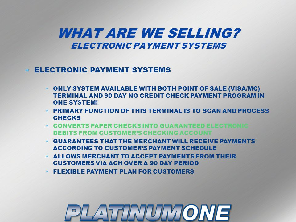 WHAT ARE WE SELLING ELECTRONIC PAYMENT SYSTEMS
