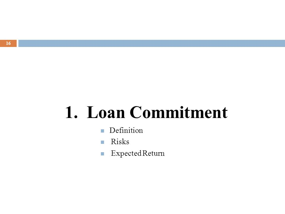 1. Loan Commitment Definition Risks Expected Return