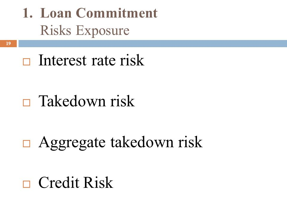 1. Loan Commitment Risks Exposure