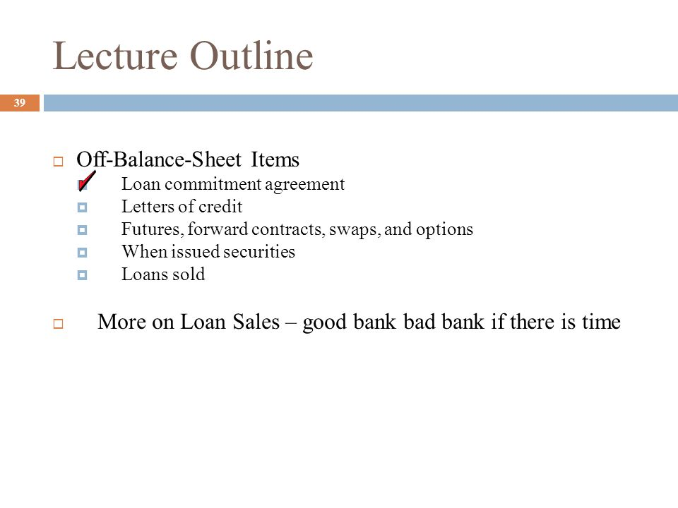 Lecture Outline Off-Balance-Sheet Items