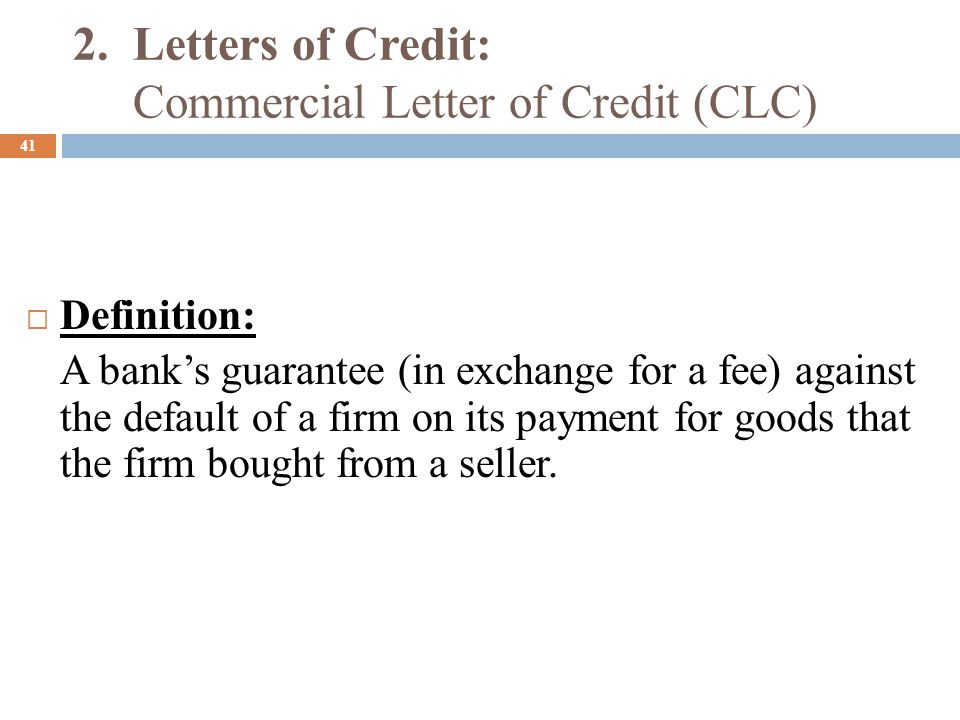 2. Letters of Credit: Commercial Letter of Credit (CLC)