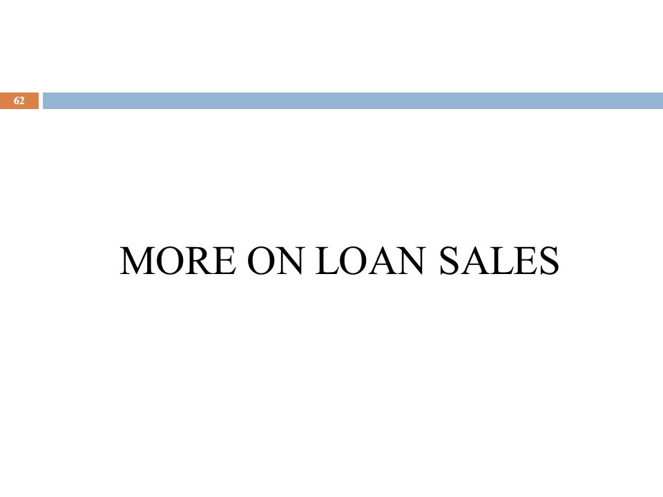 MORE ON LOAN SALES