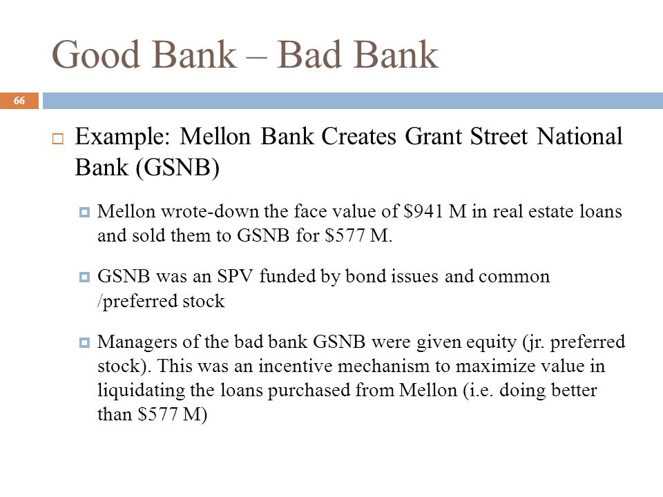 Good Bank – Bad Bank Example: Mellon Bank Creates Grant Street National Bank (GSNB)