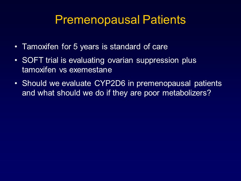 Premenopausal Patients