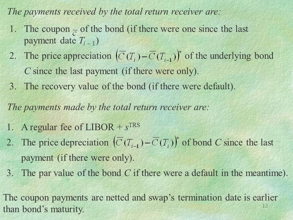 The payments received by the total return receiver are: