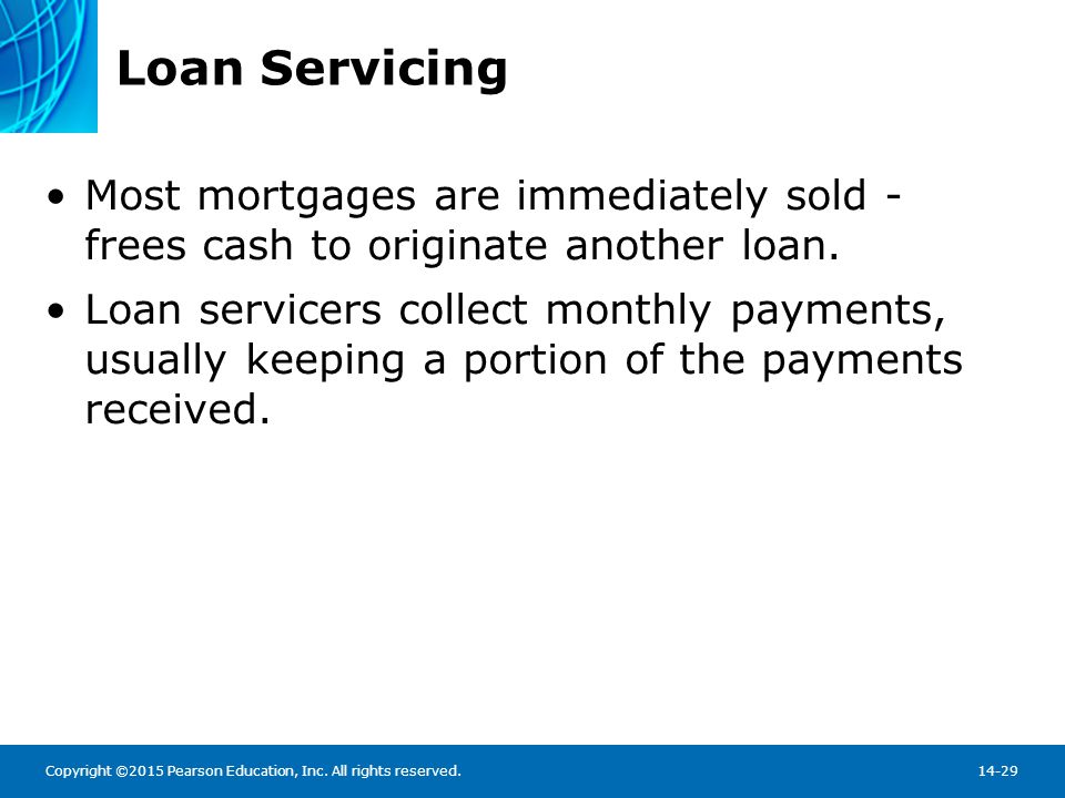 Loan Servicing In all, there are three distinct elements in mortgage loans: The originator packages the loan for an investor.