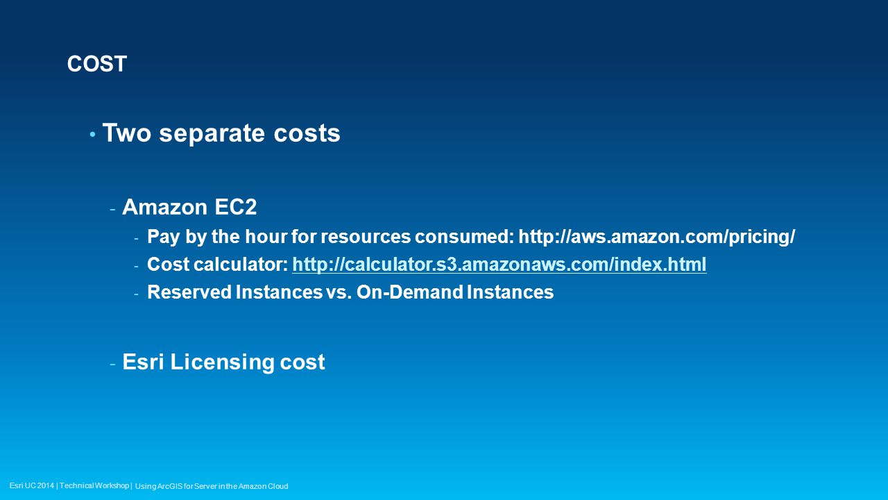 Two separate costs COST Amazon EC2 Esri Licensing cost