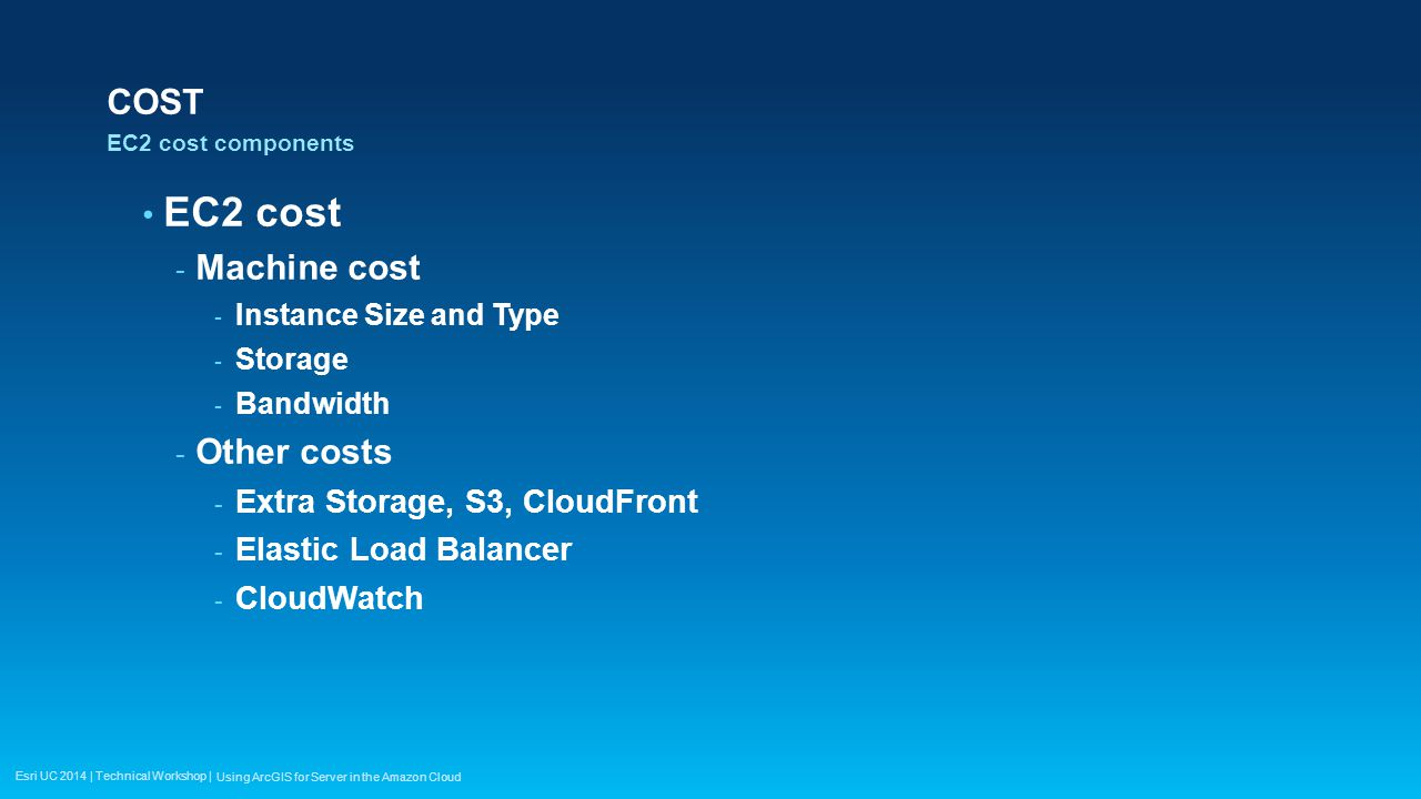 EC2 cost COST Machine cost Other costs Extra Storage, S3, CloudFront