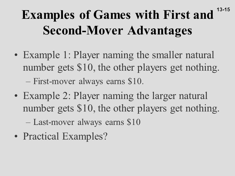 Examples of Games with First and Second-Mover Advantages