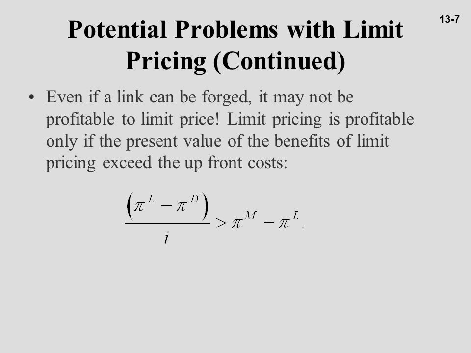 Potential Problems with Limit Pricing (Continued)