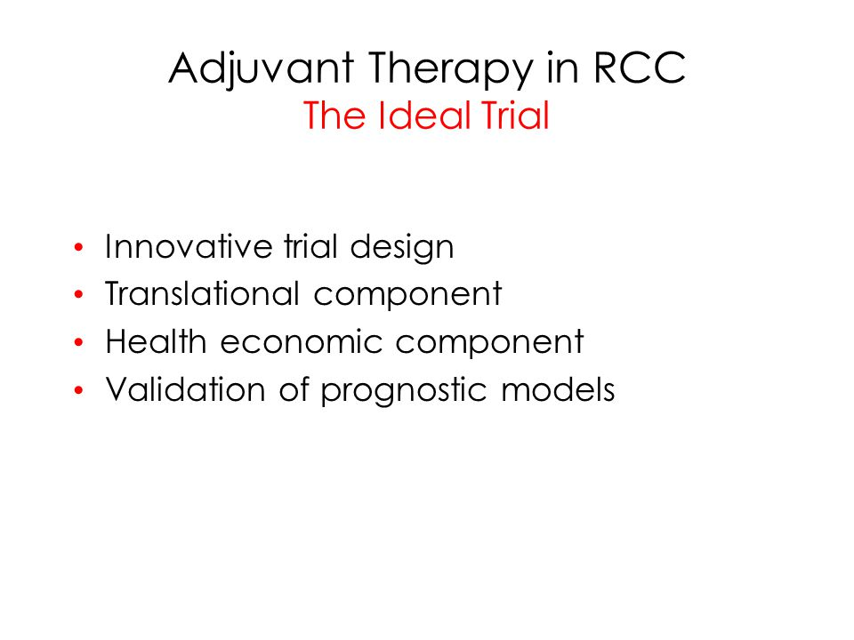 Adjuvant Therapy in RCC The Ideal Trial