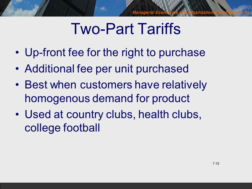 Two-Part Tariffs Up-front fee for the right to purchase