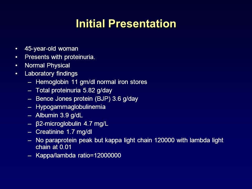 Initial Presentation 45-year-old woman Presents with proteinuria.