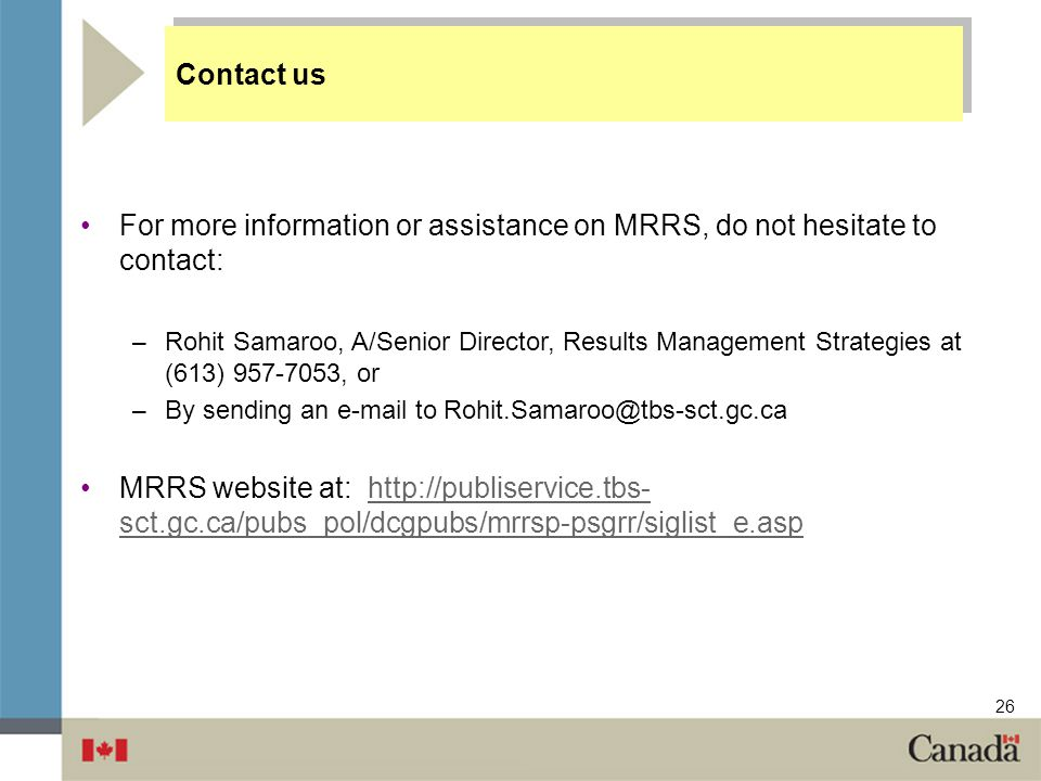 Contact us For more information or assistance on MRRS, do not hesitate to contact: