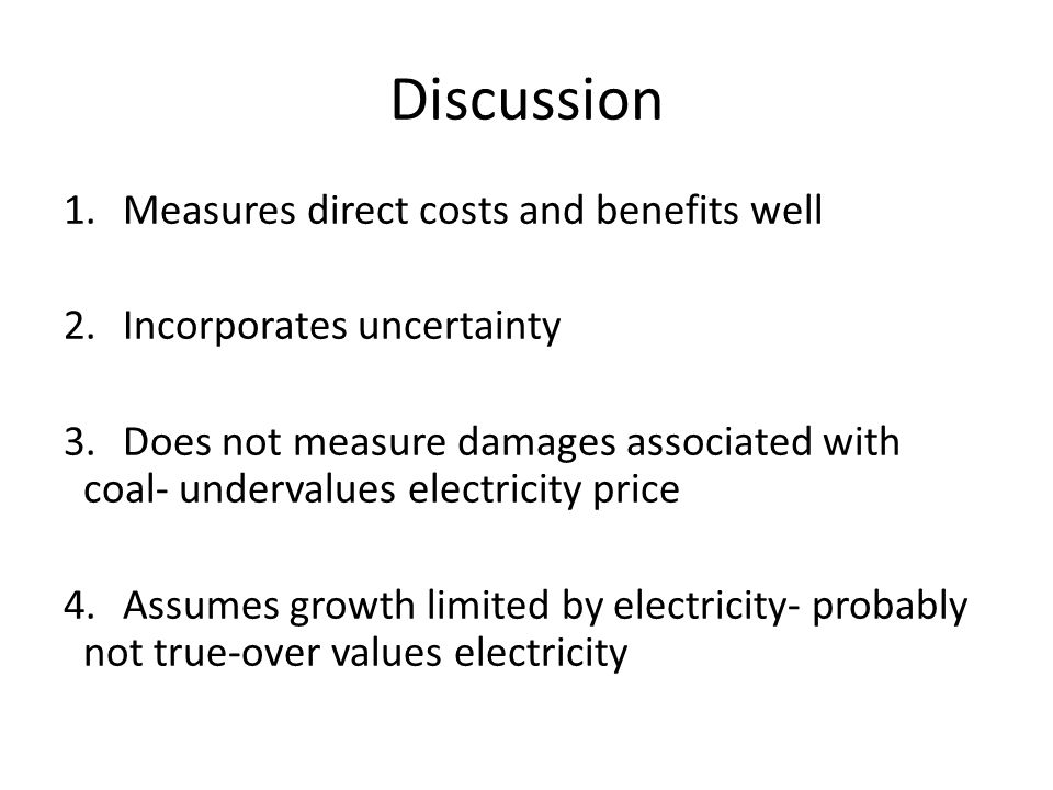 Discussion Measures direct costs and benefits well