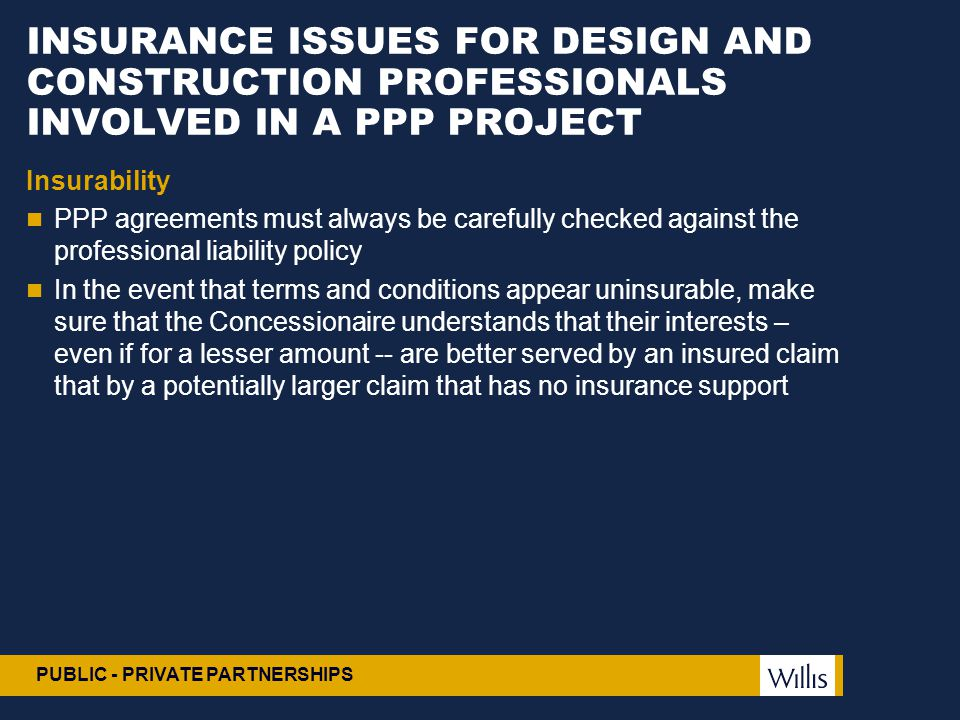 INSURANCE ISSUES FOR DESIGN AND CONSTRUCTION PROFESSIONALS INVOLVED IN A PPP PROJECT