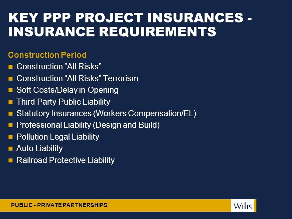 KEY PPP PROJECT INSURANCES - INSURANCE REQUIREMENTS