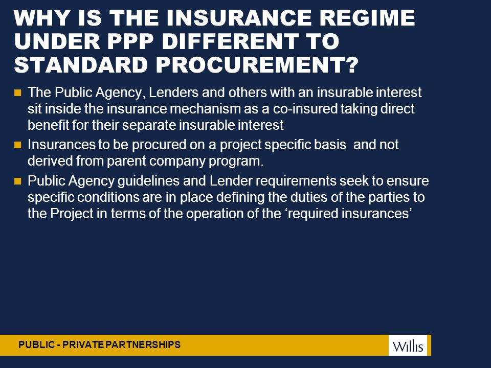 WHY IS THE INSURANCE REGIME UNDER PPP DIFFERENT TO STANDARD PROCUREMENT