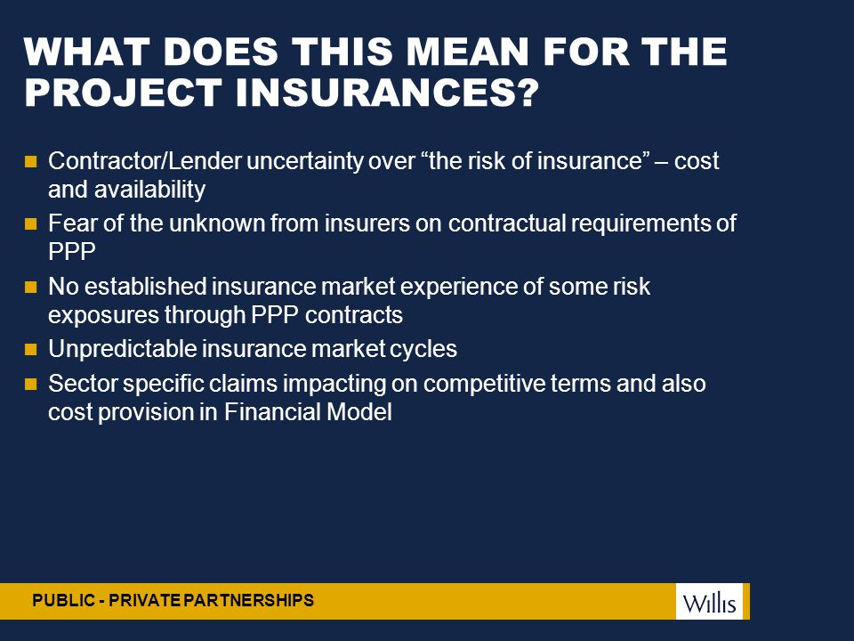 WHAT DOES THIS MEAN FOR THE PROJECT INSURANCES