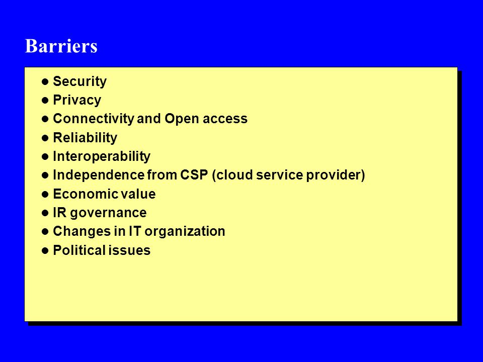Barriers Security Privacy Connectivity and Open access Reliability
