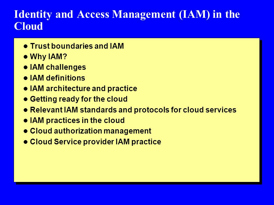 Identity and Access Management (IAM) in the Cloud