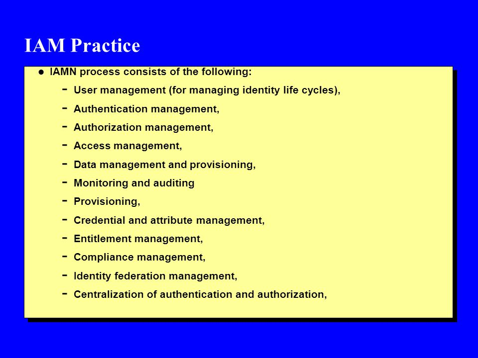 IAM Practice IAMN process consists of the following: