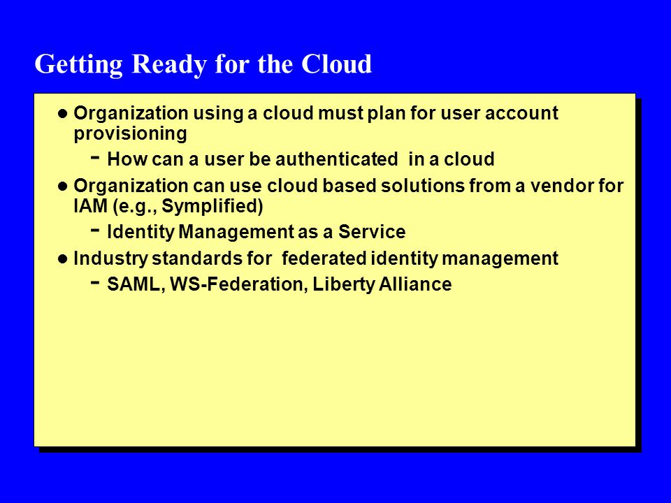 Getting Ready for the Cloud