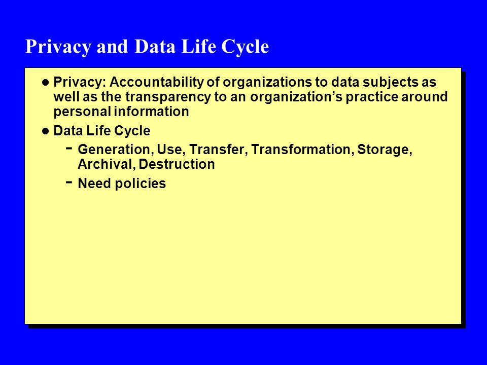Privacy and Data Life Cycle