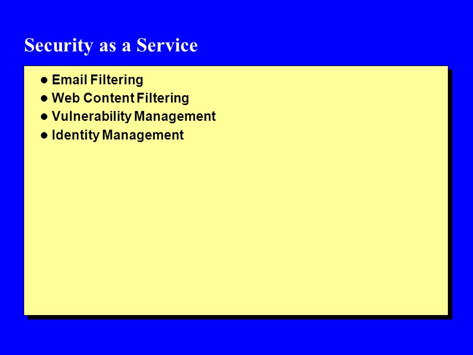 Security as a Service Email Filtering Web Content Filtering