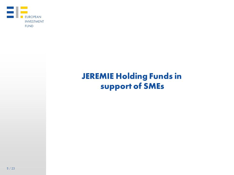 JEREMIE: Increasing the Deployment of Self-Sustaining Financial Instruments for SMEs