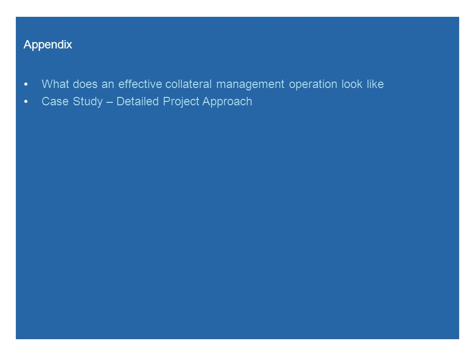Date What are some characteristics of an effective collateral management operation.