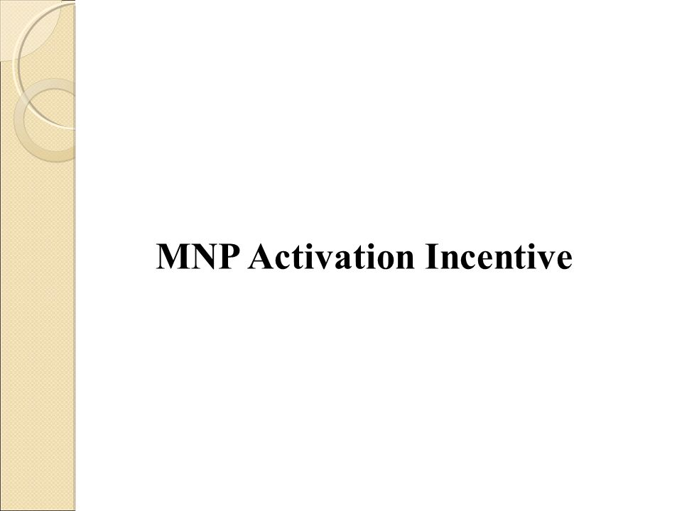 MNP Activation Incentive