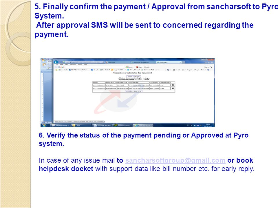 5. Finally confirm the payment / Approval from sancharsoft to Pyro System. After approval SMS will be sent to concerned regarding the payment.