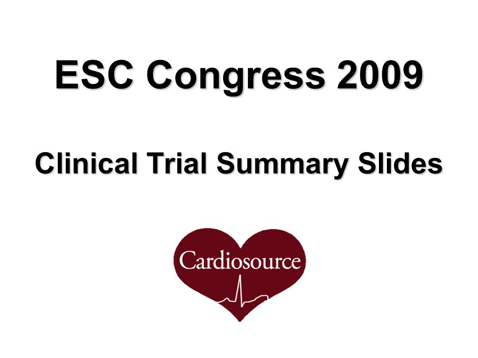 ESC Congress 2009 Clinical Trial Summary Slides